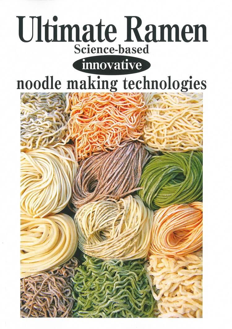 Ultimate Ramen – Science-Based, Innovative Noodle Making Technologies