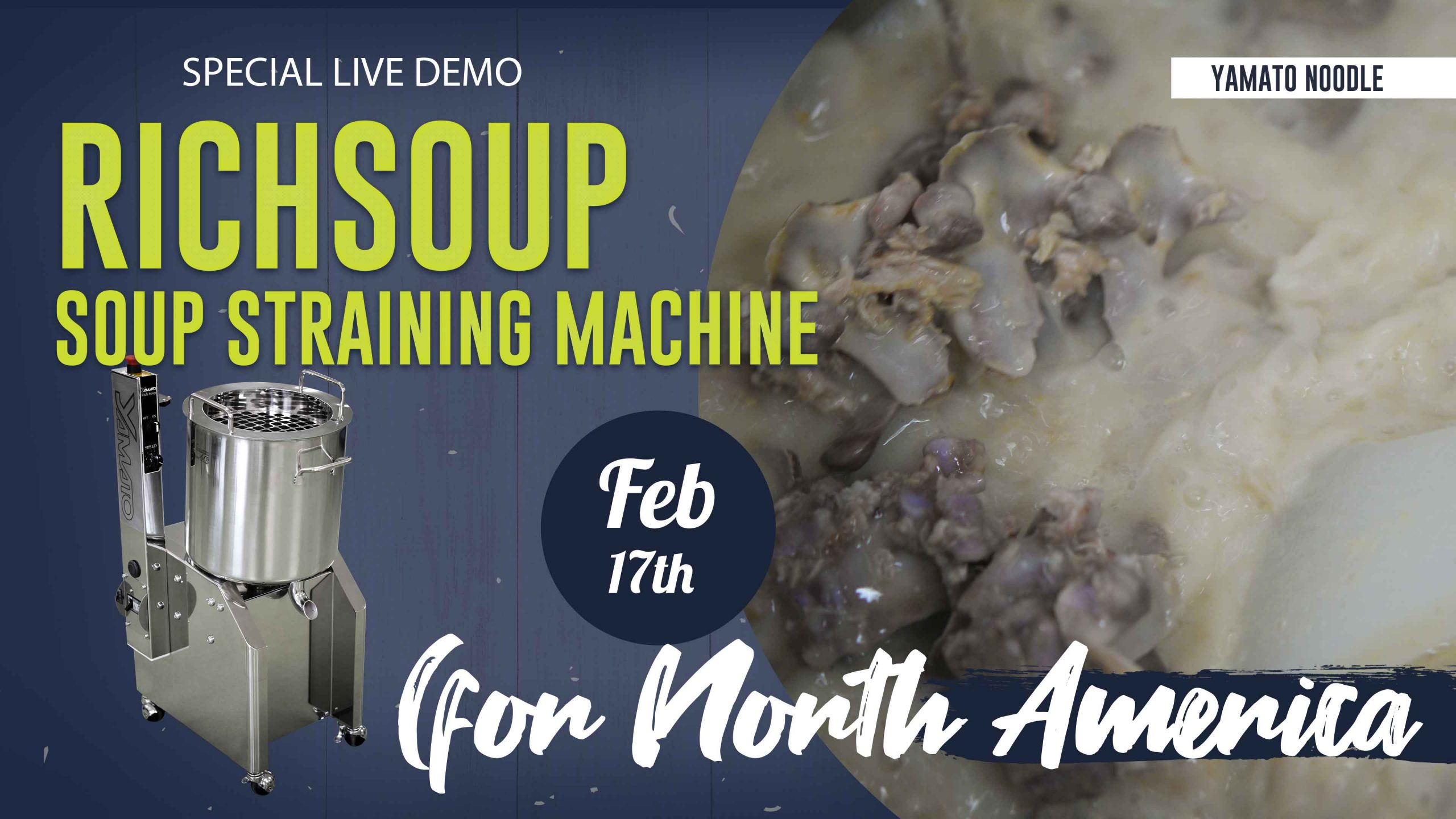 Feb. 17th- special live demo – RichSoup – soup straining machine (for North America)